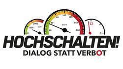Kampagne Hochschalten - Dialog statt Verbot